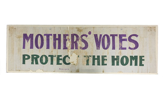 """Mothers' Votes Protect the Home"" banner, ca. 1910s"