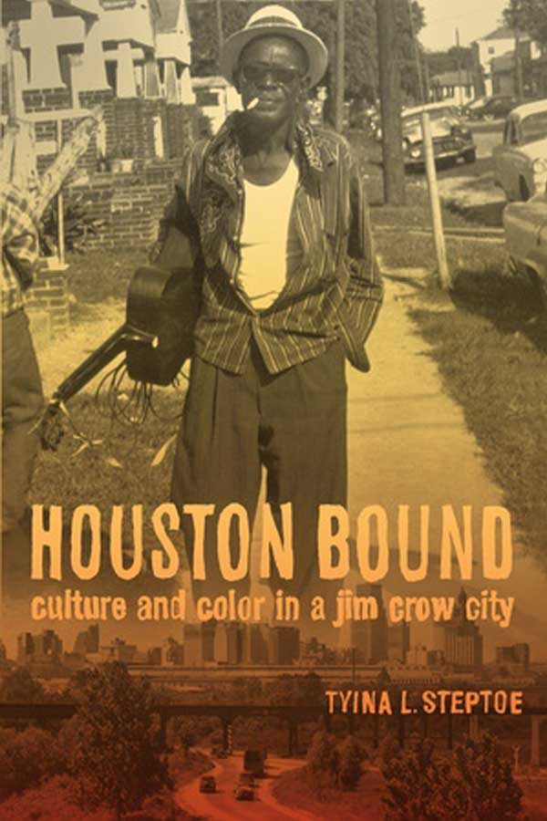 "book cover of a black and white photo of a dark skinned man wearing a hat and sunglasses holding a guitar, title reads ""HOUSTON BOUND: culture and color in a jim crow city"""