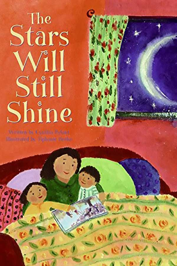 "book cover of two children and a person sitting in a bed reading a book, there is a window on the right side that shows a starry night sky. Text that reads, ""The Stars Will Still Shine"""