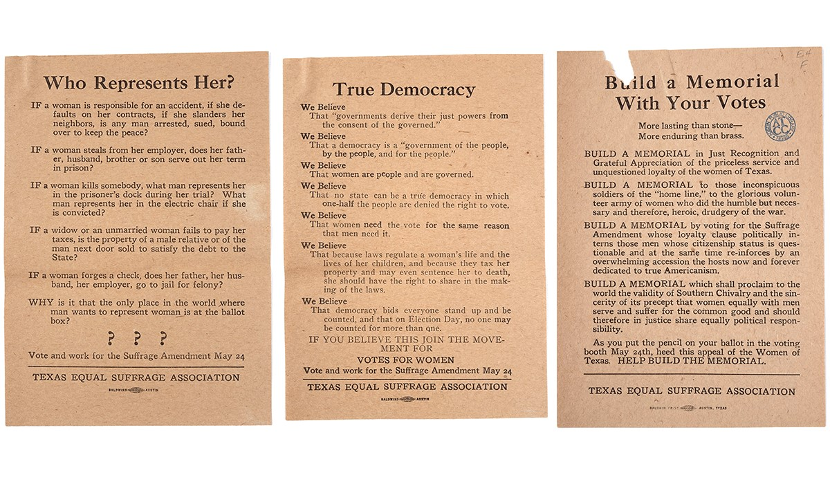 <b>Suffrage flyers, 1919.</b> Texas suffragists circulated more than 300,000 pieces of literature like these leading up to the May 24, 1919, vote for statewide suffrage. Courtesy Jane Y. McCallum Papers, Austin History Center, Austin Public Library